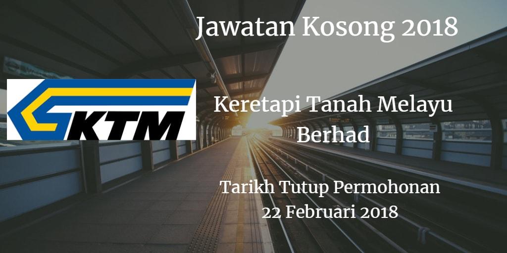 Jawatan Kosong KTMB 22 Februari 2018