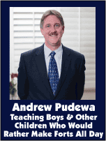 http://www.theoldschoolhouse.com/product/august-2013-schoolhouse-expo-andrew-pudewateaching-boys-and-other-children-who-would-rather-make-forts-all-day/