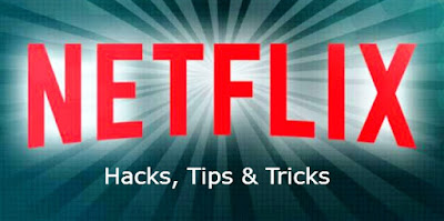Netflix Tips, Tricks and Hacks You Should Know to Improve Netflix