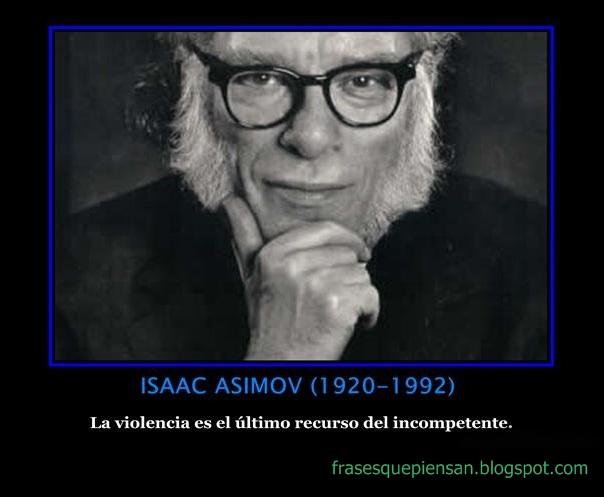 Frase Con Foto Isaac Asimov Frases Que Piensan
