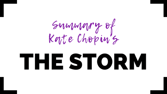The Storm by Kate Chopin- Summary