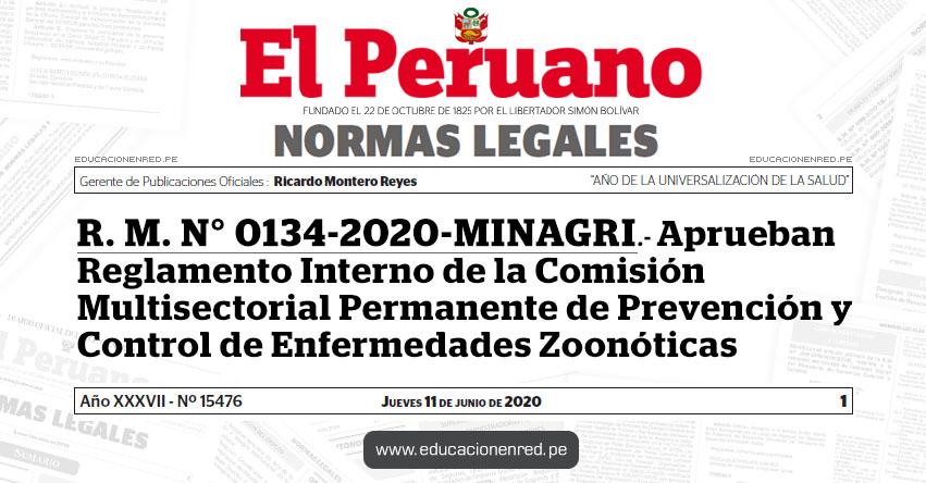R. M. N° 0134-2020-MINAGRI.- Aprueban Reglamento Interno de la Comisión Multisectorial Permanente de Prevención y Control de Enfermedades Zoonóticas