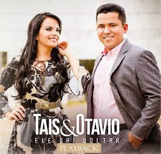 Baixar CD Tais & Otavio - Ele Vai Voltar Playbackk MP3 Gratis