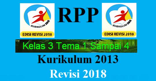 Rpp Kelas 3 K2013 Tema 1 Sampai Tema 4 Edisi 2018