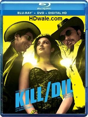 Kill Dil (2014) Movie Download Hindi HD 720p BluRay 800mb