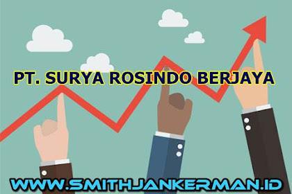 Lowongan PT. Surya Rosindo Berjaya Pekanbaru Juli 2018