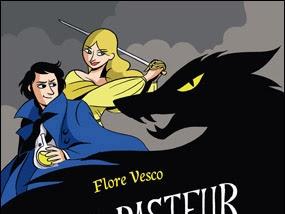 Louis Pasteur contre les loups-Garous de Flore Vesco