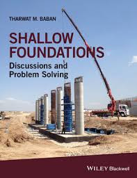 Shallow Foundations - Discussions and Problem Solving, 2016 Baban