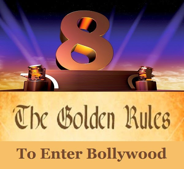 The golden rules to enter Bollywood