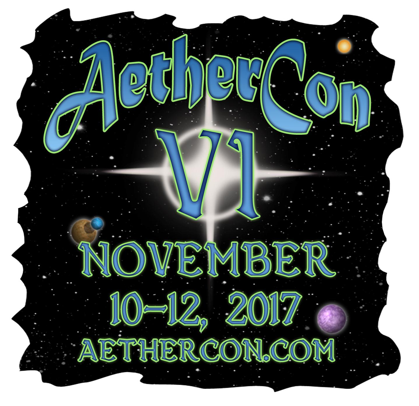 AetherCon VI: November 10-12, 2017