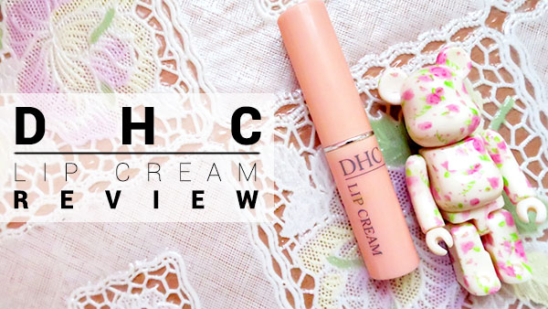 DHC Lip Cream (Review)