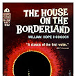 The House on the Borderland (1908) by William Hope Hodgson