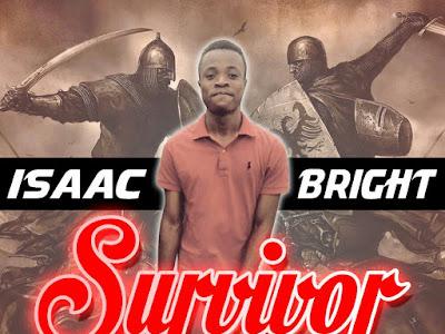 [MUSIC]: Isaac Bright - Survivor (Prod. by Singzbeats)