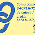 Cómo conseguir backlinks de calidad gratis para tu blog