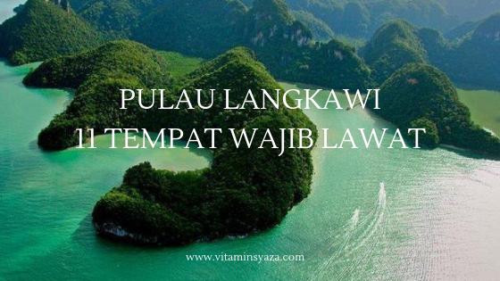 Tempat Wajib Lawat di Pulau Langkawi