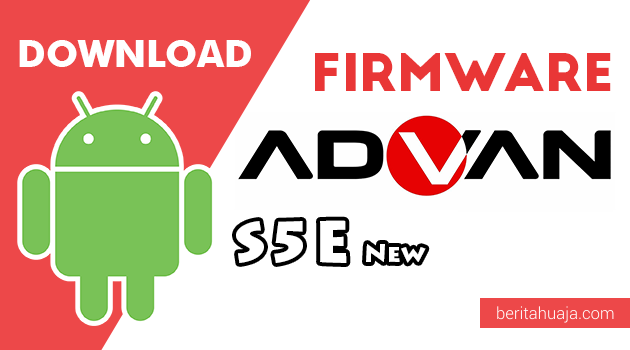 Download Firmware / Stock ROM Advan S5E New All Version