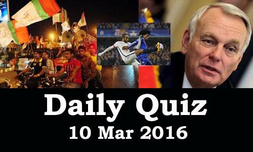 Daily Current Affairs Quiz - 10 Mar 2016