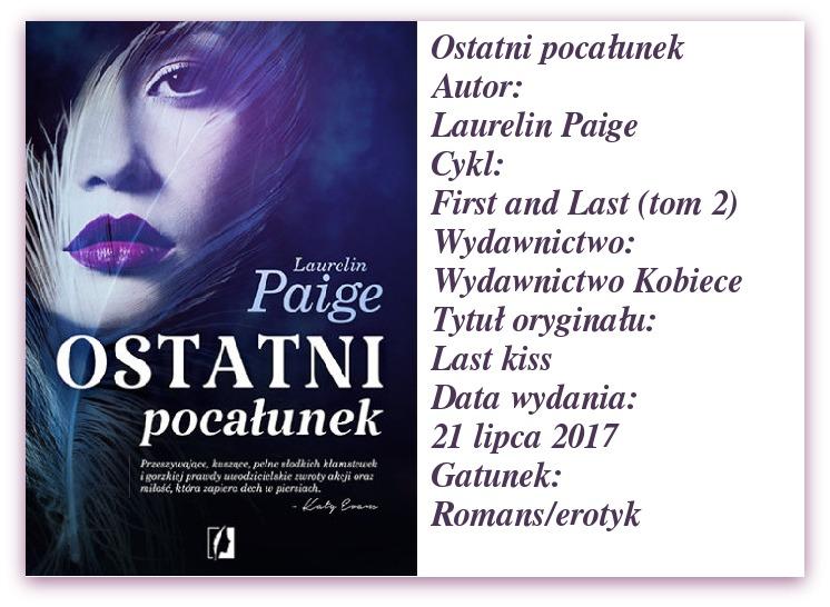 Ostatni pocałunek Laurelin Paige. Czy drugi tom będzie równie fascynujący co pierwszy?