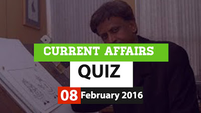 Current Affairs Quiz 8 February 2016