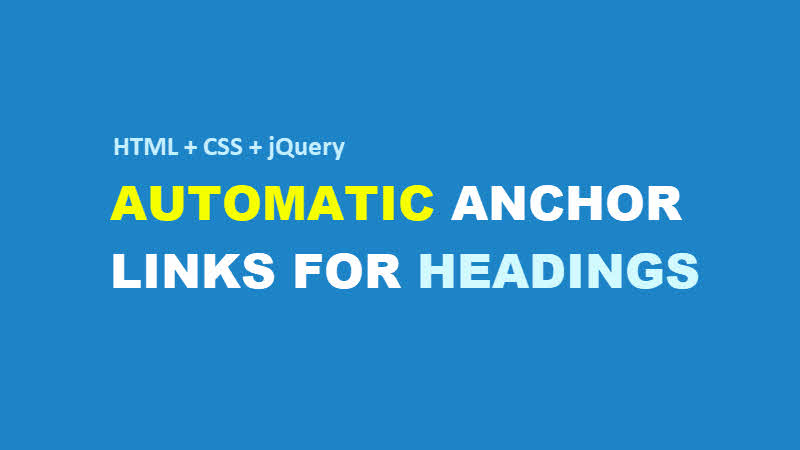 Here's how to automatically create heading anchor links in HTML using CSS and jQuery