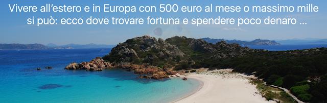 Vivere con 500 euro al mese o massimo mille si può: ecco dove trovare fortuna e spendere poco