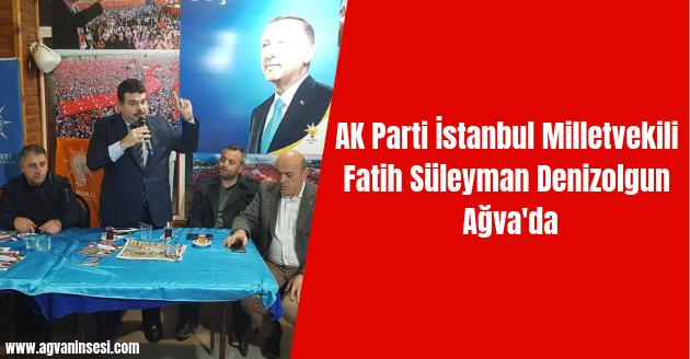 AK Parti İstanbul Milletvekili Fatih Süleyman Denizolgun Ağva'da