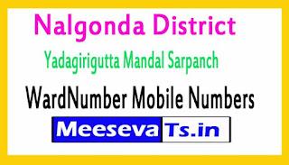 Yadagirigutta Mandal Sarpanch WardNumber Mobile Numbers List Part II Nalgonda District in Telangana State