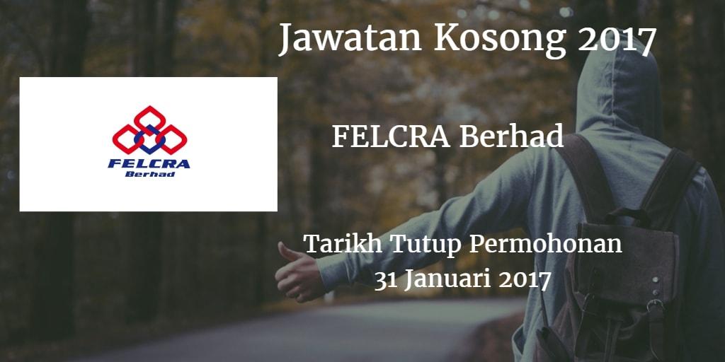 Jawatan Kosong FELCRA Berhad 31 Januari 2017