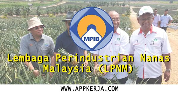 Jawatan Kosong Kerajaan Di Lembaga Perindustrian Nanas Malaysia Lpnm 18 Februari 2018 Appjawatan Malaysia