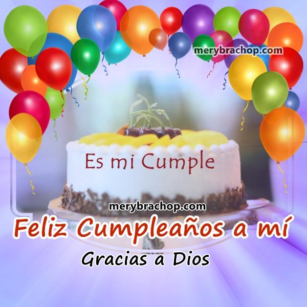 Tengo Un Año Más De Vida Gracias A Dios Por Mi Cumpleaños Entre
