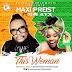 New Audio|Maxi Preist ft Yemi Alade_This Woman|Download Now