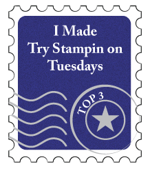 Top 3 Try Stampin on Tuesday