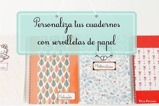 Cómo Personalizar 5 Cuadernos Con Servilletas De Papel Pica Pecosa
