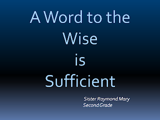 A Word to the Wise is Sufficient