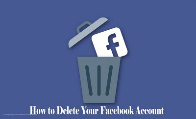 How to Delete Your Facebook Account – Facebook Account