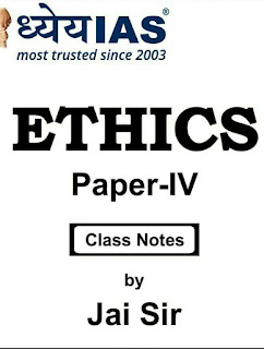 Download Ethics Handwritten Class Notes by Jai Sir (ध्येय IAS) For Upcoming UPSC/ IAS Exams