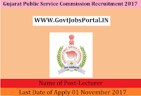 Gujarat Public Service Commission Recruitment 2017– 78 Lecturer