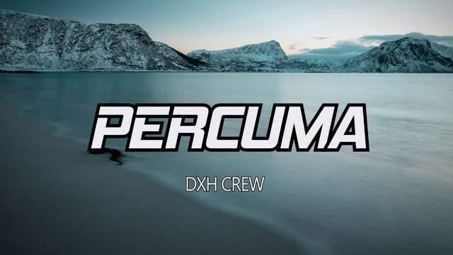 DXH Crew - Percuma