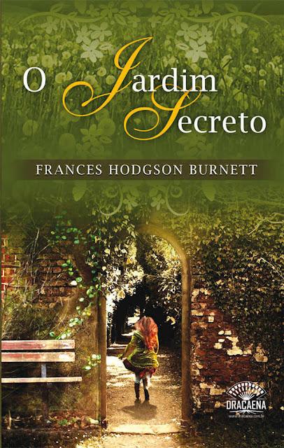 O Jardim Secreto - Frances Hodgson Burnett