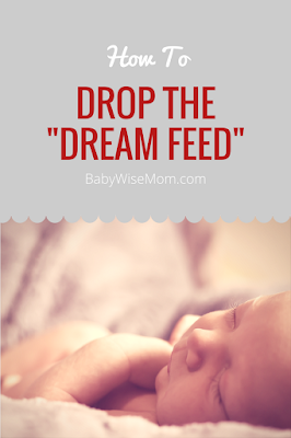 How to drop the dream feed. The dream feed is that feeding that happens around 10-11 PM. You get baby up, feed him, and put him back down. He often doesn't even wake up for it!