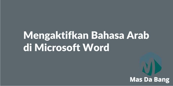 Cara Mengaktifkan Bahasa Arab di Microsoft Word