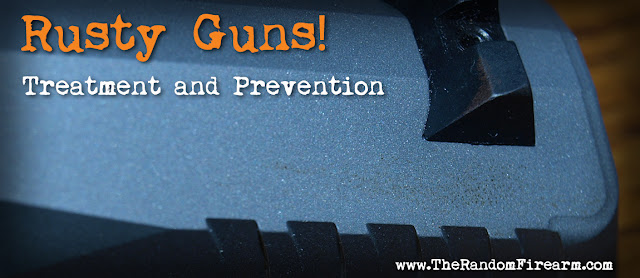 rusty guns prevention treatment dylan benson rust random firearm