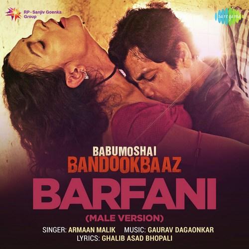 Barfani - Babumoshai Bandookbaaz (2017)