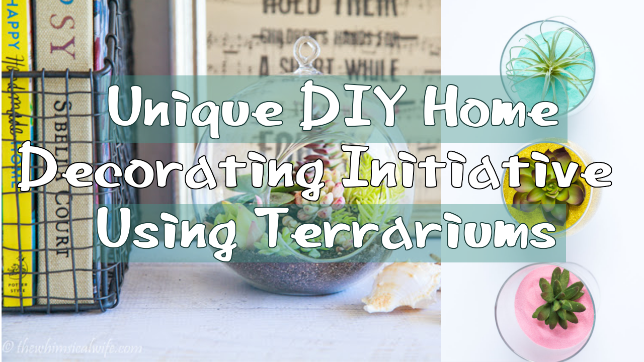 Unique DIY Home Decorating Initiative Using Terrariums
