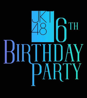 [FR]6th JKT48 Birthday Party full recap as it happened