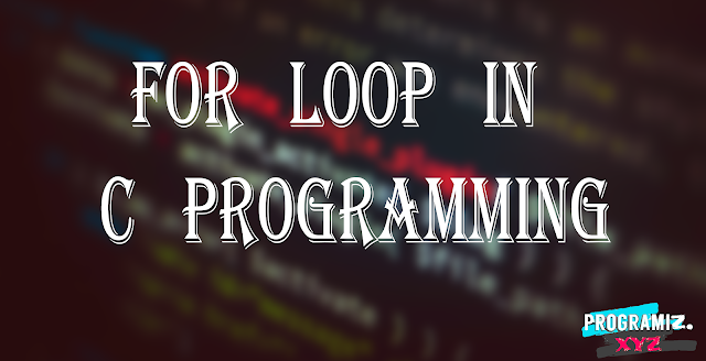 for loop in C programming || for program in C Programming Language