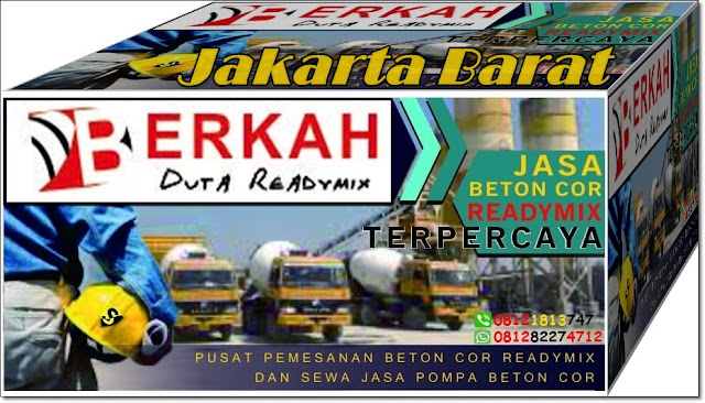 HARGA BETON READY MIX JAKARTA BARAT PER 1 KUBIK MINIMIX DAN STANDAR 7 M3