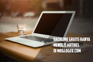 Tanam Backlink Gratis Hanya Dengan Menulis Artikel Di Blog Mogloger