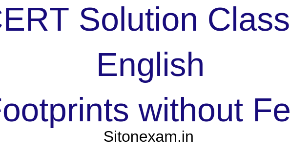 NCERT Class 10 English Footprints without Feet solutions chapter 1 A