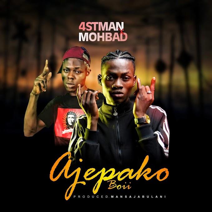 [MUSIC] 4stman x Mohbad - Ajepako
